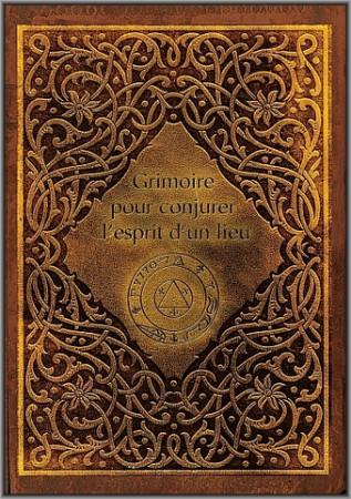 [07] - Grimoire pour Conjurer l'Esprit d'un Lieu.