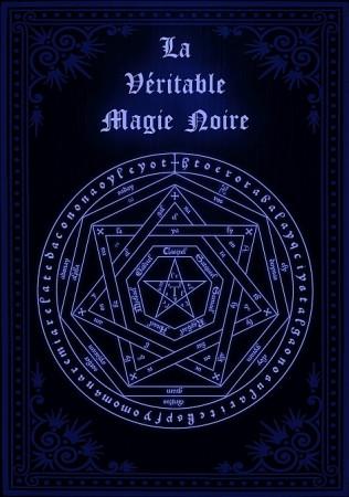La Véritable Magie Noire ou Le Secret des Secrets