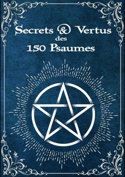 Secrets & Vertus des 150 Psaumes