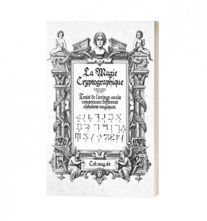 La Magie Cryptographique, Traité de l'écriture occulte..